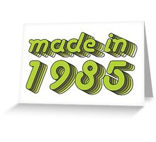 Made in 1985 (Green&Grey) Greeting Card