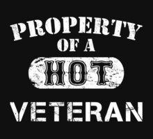Property Of A Hot Veteran - Unisex Tshirt by crazyshirts2015