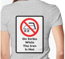 Strike While The Iron Is Hot Womens Fitted T-Shirt