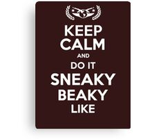 Keep Calm and do it Sneaky Beaky Like Canvas Print