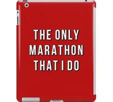 The Only Marathon That I Do iPad Case/Skin