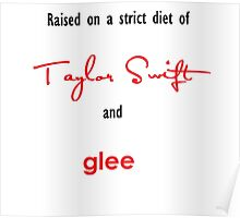 Raised on Taylor Swift and Glee Poster