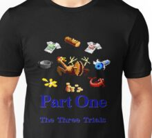 Part One The Three Trials Unisex T-Shirt