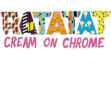 cream on chrome by kim-jong-il