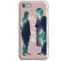 "Johnlock ""ALONE IS WHAT I HAVE"" white letters iPhone Case/Skin"