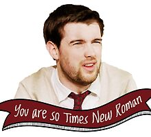 You Are So Times New Roman by aFiendishThingy