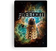I want...freedom [Nebulosa] Canvas Print