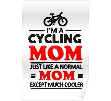 I'm A Cycling Mom - T Shirts, Stickers and Other Gifts Poster