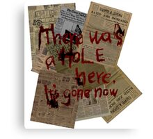 There was a Hole here, it's gone now  Canvas Print