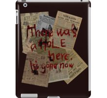 There was a Hole here, it's gone now  iPad Case/Skin