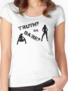 Truth or Dare Tee Women's Fitted Scoop T-Shirt