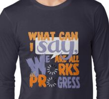 What Can I say [Orange/Violet] Long Sleeve T-Shirt