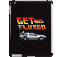 Get fluxed - back to the future parody iPad Case/Skin