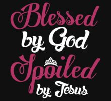 Blessed By God Spoiled By Jesus T-shirt by musthavetshirts