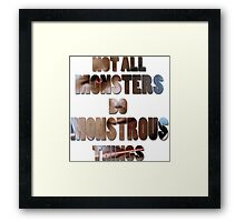 Not All Monsters Do Monstrous Things [Scott Alpha] Framed Print