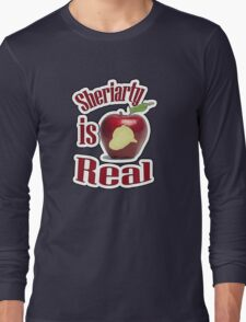 Sheriarty IS real Long Sleeve T-Shirt