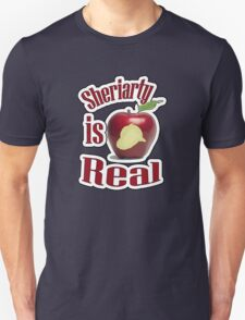Sheriarty IS real Unisex T-Shirt