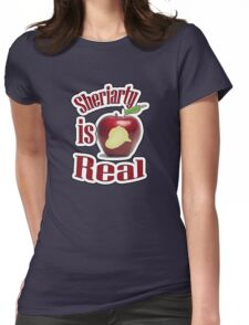 Sheriarty IS real Womens Fitted T-Shirt