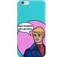 Come On Barbie, Let's Go Party iPhone Case/Skin