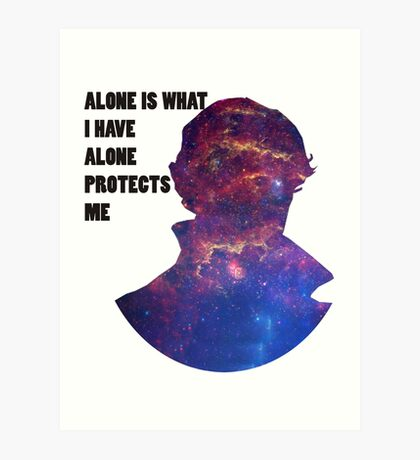 Alone Protects Me Art Print