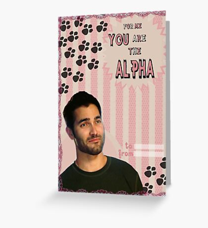 My Teenwolfed Valentine[You Are The Alpha] Greeting Card
