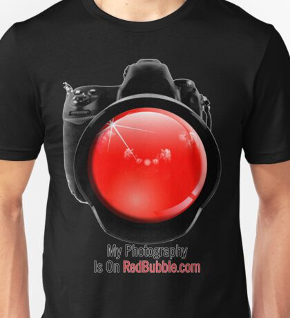My Photography is on RedBubble.com Unisex T-Shirt