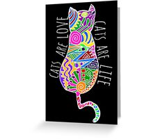 cats are love, cats are life (colours) Greeting Card