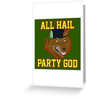 All Hail Party God - Adventure TIme Greeting Card