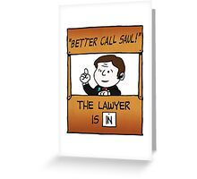 Better Call Saul Lawyer Greeting Card