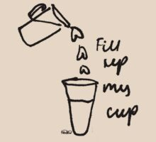 Fill Up My Cup by PlanBee