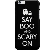 Say boo and scary on  ghost iPhone Case/Skin