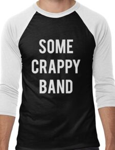 Some Crappy Band Funny Concert Music Men's Baseball ¾ T-Shirt