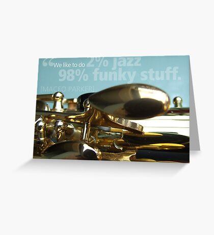2% Jazz -  98% Funky Greeting Card