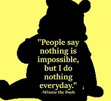 Winnie the Pooh - Nothing is impossible by fabulosa