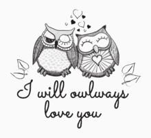 I will owlways love you T-Shirt