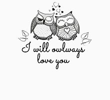 I will owlways love you Womens Fitted T-Shirt