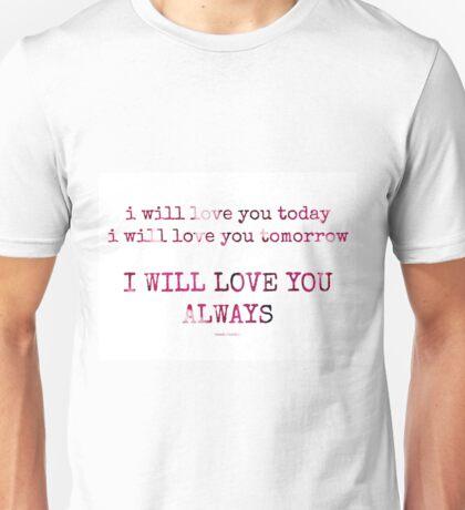 love you always~ Unisex T-Shirt