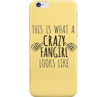 this is what a crazy fangirl looks like iPhone Case/Skin