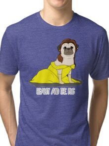 Beauty and the Pug Tri-blend T-Shirt