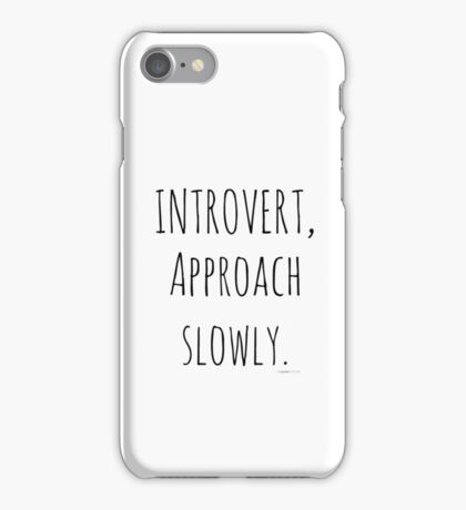Introvert, Approach Slowly. iPhone Case/Skin
