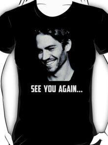 Paul Walker see you again T-Shirt