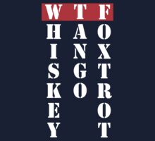 Whiskey Tango Foxtrot WTF T Shirt by bitsnbobs