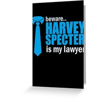 Suits Harvey Specter is my lawyer Greeting Card