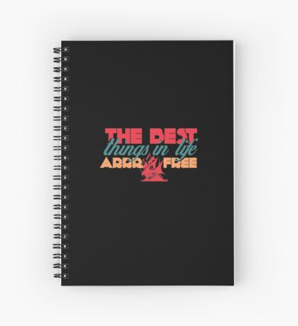 The Best Things in Life ARRR Free Spiral Notebook