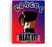 Cancer - BEAT IT!  - Card, Poster, Print & More Canvas Print