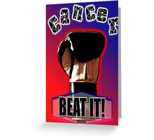 Cancer - BEAT IT!  - Card, Poster, Print & More Greeting Card