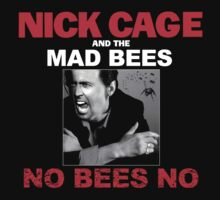 Nick Cage and the Mad Bees by kallistidesign