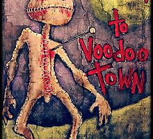 Don't Go Down To Voodoo Town by ANGRYJOHNNY