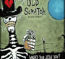 Old Scratch Where's Your Jesus Now by ANGRYJOHNNY