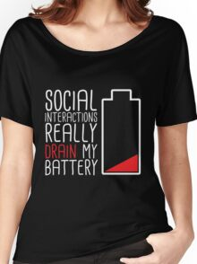 Social Interactions Really Drain My Battery - Black Women's Relaxed Fit T-Shirt